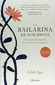 La Bailarina de Auschwitz par Edith Eger