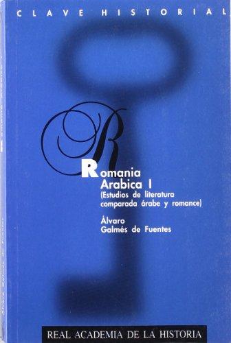 Romania Arábica I. (Clave Historial.) por Alvaro Galmes