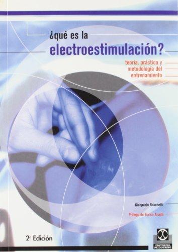 QUÉ ES LA ELECTROESTIMULACIÓN?  teoría, práctica y metodología (Color) (Deportes)