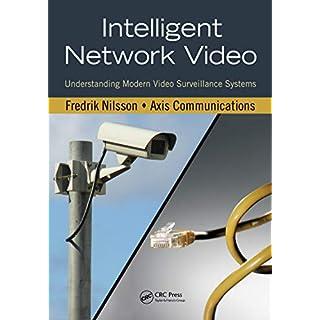 Intelligent Network Video: Understanding Modern Video Surveillance Systems, Second Edition (English Edition)