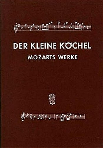 Köchel-Verzeichnis (KV) - Der kleine Köchel - Zusammengestellt auf Grund der 6. Auflage des KV (BV 20)