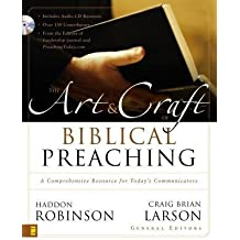 The Art and Craft of Biblical Preaching: A Comprehensive Resource for Today's Communicators (Hardback) - Common