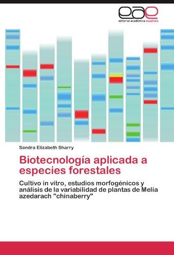 Biotecnología aplicada a especies forestales: Cultivo in vitro, estudios morfogénicos y análisis de la variabilidad de plantas de Melia azedarach