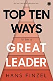 #10: Top Ten Ways to be a Great Leader