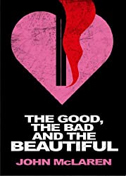The Good, The Bad, and the Beautiful