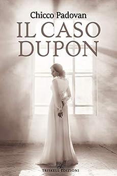 Il caso Dupon di [Padovan, Chicco]