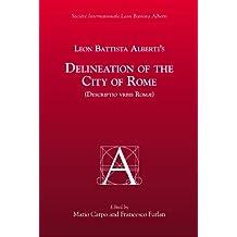 Leon Battista Alberti's Delineation of the City of Rome (Descriptio Vrbis ROM) (Medieval and Renaissance Texts and Studies)