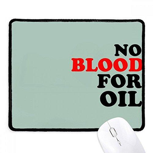 DIYthinker Kein Blut für Öl Liebe und Frieden Welt Griffige Mousepad Spiel Büro Schwarz Titched Kanten Geschenk