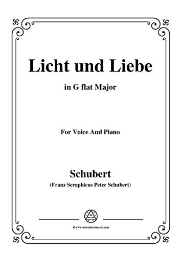 Schubert-Licht und Liebe ( Light and Love),D.352,in G flat Major,for Voice&Piano (French Edition) - Licht Flat