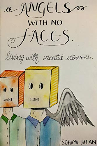Angels With No Faces : Living With Mental Illnesses