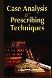 Case Analysing & Prescribing Techniques