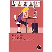User guide: (ou comment ne pas se foirer comme moi) (Témoignage)