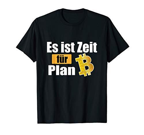 Blockchain Kryptowährungen - Bitcoin Zeit für Plan B T-Shirt
