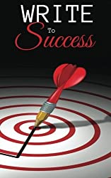 Write to Success (A Guide to Self-Publishing) by Riley J Ford (2015-07-04)