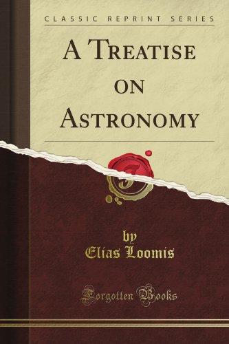 A Treatise on Astronomy (Classic Reprint) por Elias Loomis