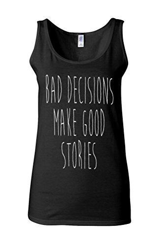 Bad Decisions Make Good Stories Novelty White Femme Women Tricot de Corps Tank Top Vest *Noir