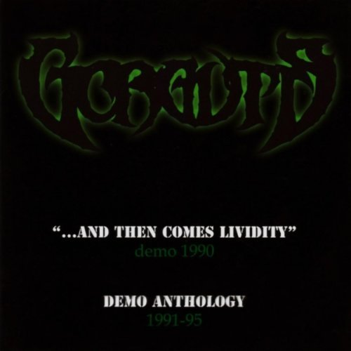 And Then Come Lividity/Demo Anthology by Gorguts