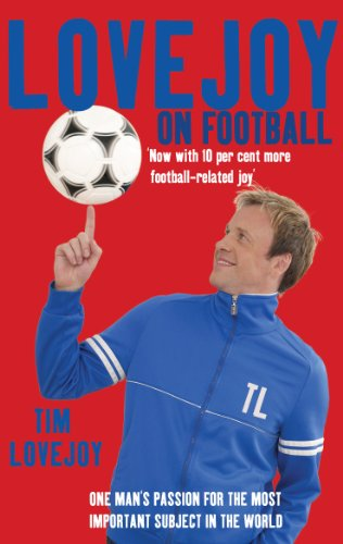 Bristol Crystal (Lovejoy on Football: One Man's Passion for The Most Important Subject in the World (English Edition))