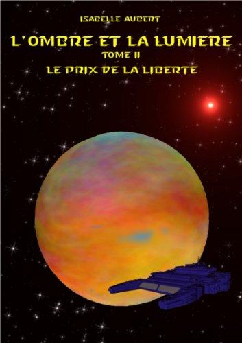 L'ombre et la lumière Tome 2 : le prix de la liberté par Isabelle Aubert