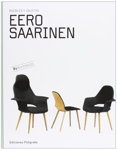 Eero Saarinen. Muebles Y Objetos (Cartone) - Español