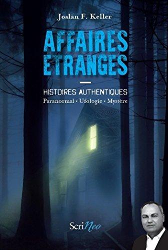 Affaires étranges - Histoires authentiques Paranormal, ufologie, mystère (HC ADULTES)