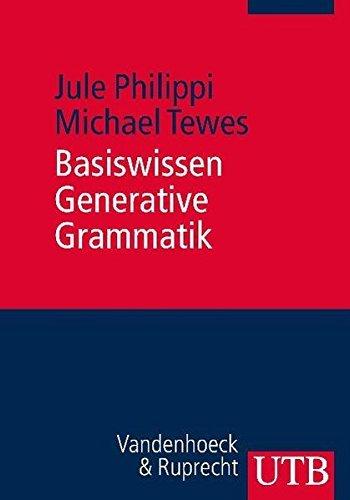 Basiswissen Generative Grammatik: UTB by Jule Philippi (2010-12-31)