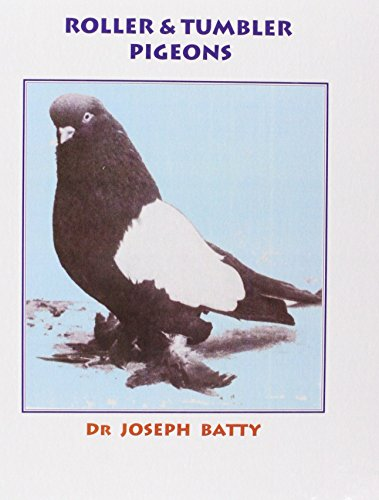 Roller and Tumbler Pigeons (International Pigeon Library) by Joseph Batty (Illustrated, 20 May 2013) Hardcover