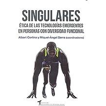 Singulares: Ética de las tecnologías emergentes en personas con diversidad funcional