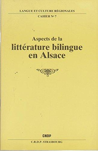 Aspects de la littérature bilingue en Alsace (Langue et culture régionales)