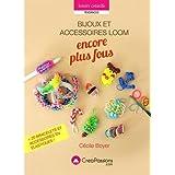 Bijoux Loom encore plus fous : + de 28 bracelets et accessoires en élastiques !