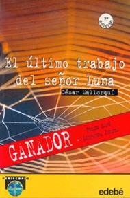 El ultimo trabajo del senor Luna/The Last Job of Mr. Luna par CESAR MALLORQUI DEL CORRAL