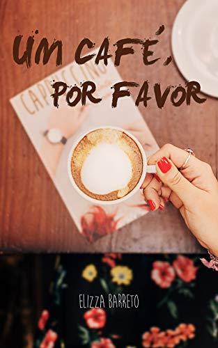 Um Café, Por Favor: Uma história de natal de Cappuccino de Chocolate com Creme (Portuguese Edition)