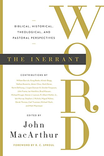 the-inerrant-word-biblical-historical-theological-and-pastoral-perspectives