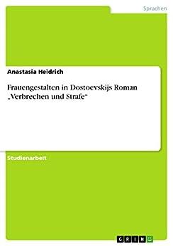 """Frauengestalten in Dostoevskijs Roman """"Verbrechen und Strafe"""""""