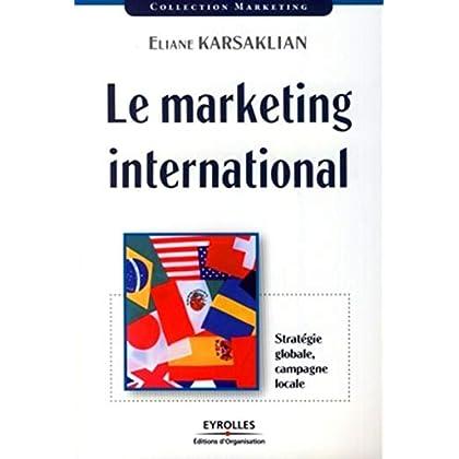 Le marketing international : Stratégie globale, campagne locale