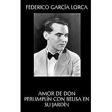 Amor de don Perlimplín con Belisa en su jardín (Spanish Edition)