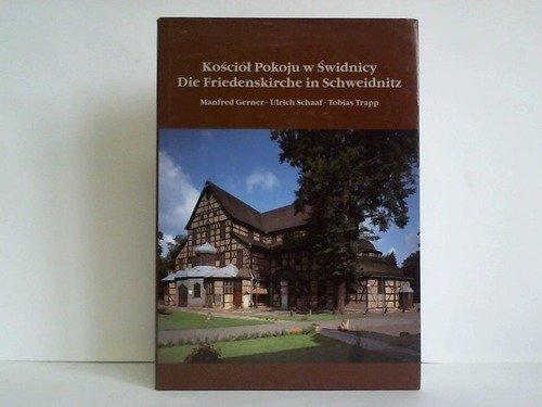 Kosciól pokoju w Swidnicy / Die Friedenskirche in Schweidnitz