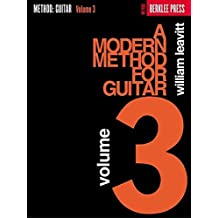 A Modern Method for Guitar - Volume 3 (Guitar Method) by William Leavitt (1987-08-01)