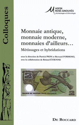 Monnaie antique, monnaie moderne, monnaies d'ailleurs... : Mtissages et hybridations