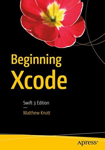 Beginning Xcode: Swift 3 Edition