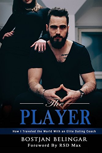 the-player-how-i-traveled-the-world-with-an-elite-dating-coach-part-1-volume-1