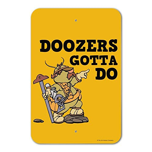 Co5675do Metal Sign Funny Sign Poster Plaque Doozers Gotta Do Fraggle Rock Home Business Office Sign 10x14 Inches (Rock Doozer Fraggle)