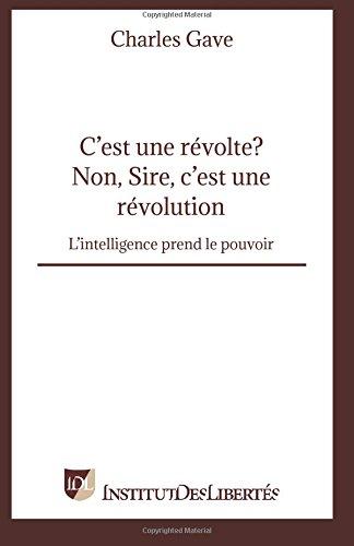 C'est une révolte? Non, Sire, c'est une révolution