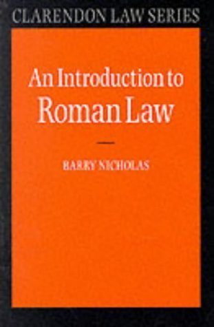 An Introduction to Roman Law (Clarendon Law Series) by Barry Nicholas ( 1975 ) Paperback