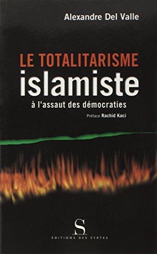 Le Totalitarisme islamiste  l'assaut des dmocraties