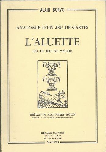 Anatomie d'un jeu de cartes : L'aluette ou le jeu de la vache par Alain Borvo