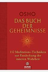 Das Buch der Geheimnisse: 112 Meditations-Techniken zur Entdeckung der inneren Wahrheit Gebundene Ausgabe