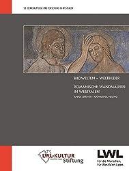 Bildwelten - Weltbilder: Romanische Wandmalerei in Westfalen (Denkmalpflege und Forschung in Westfalen)