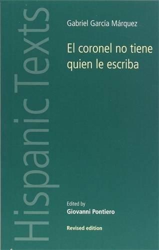 Coronel No Tiene Quien Le Escriba (Hispanic Texts)