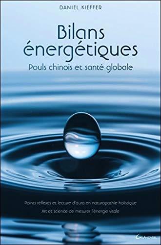 Bilans énergétiques - Pouls chinois et santé globale par Daniel Kieffer